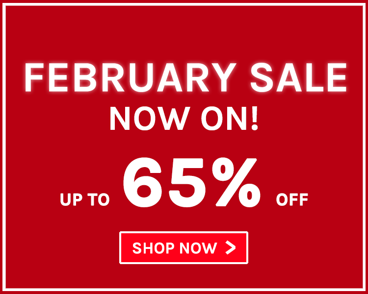 Up To 65% Off! February Sale Now On!